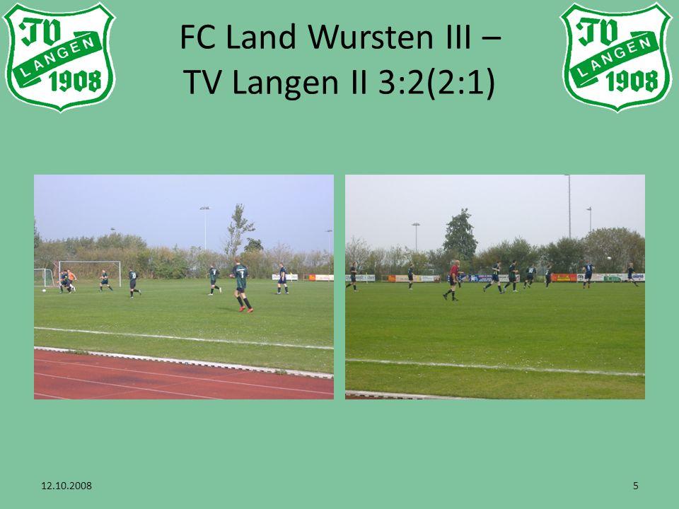12.10.20086 FC Land Wursten III – TV Langen II 3:2(2:1)
