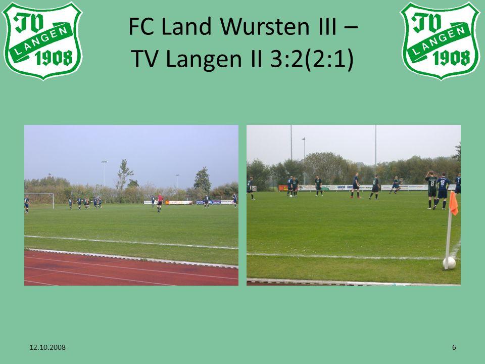 12.10.20087 FC Land Wursten III – TV Langen II 3:2(2:1)