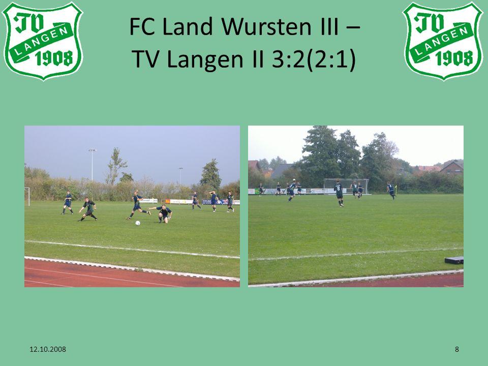 12.10.20089 FC Land Wursten III – TV Langen II 3:2(2:1)