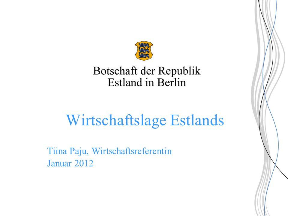 Wirtschaftslage Estlands Tiina Paju, Wirtschaftsreferentin Januar 2012