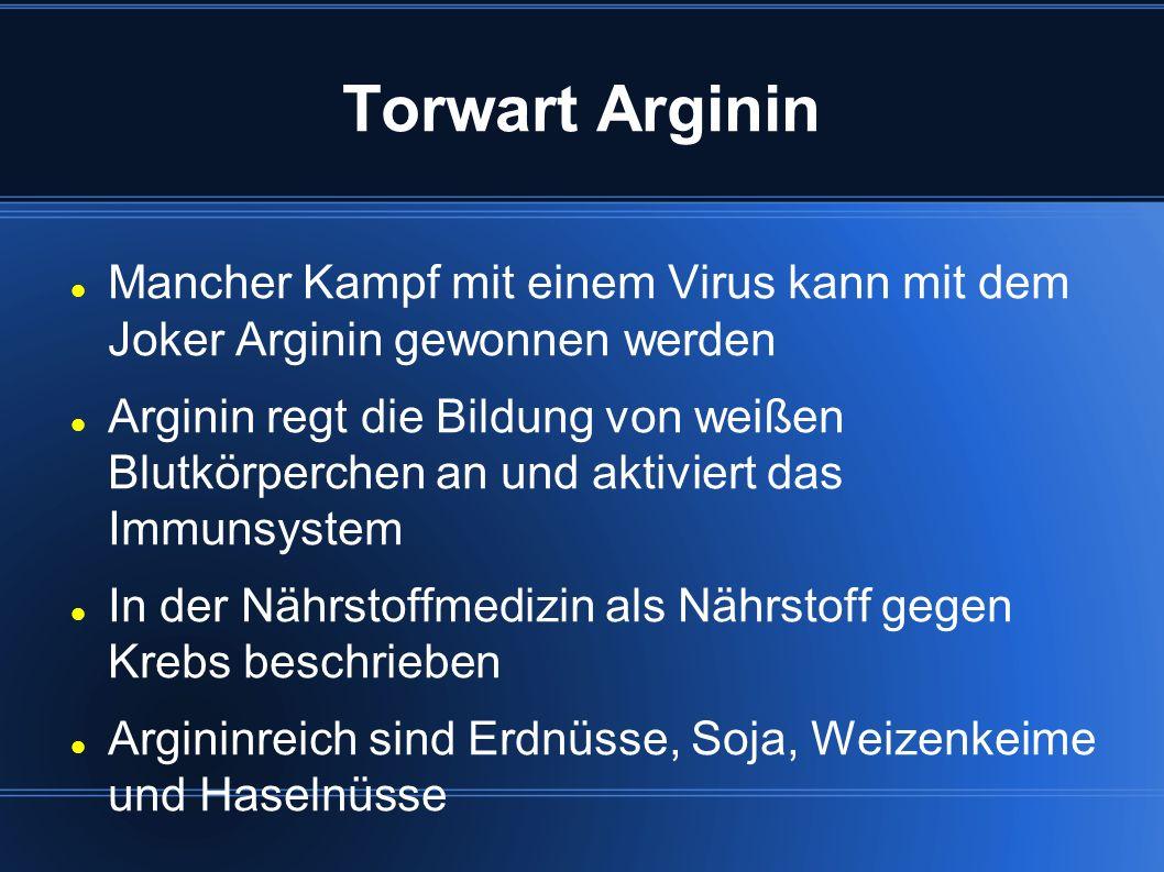 Torwart Arginin Mancher Kampf mit einem Virus kann mit dem Joker Arginin gewonnen werden Arginin regt die Bildung von weißen Blutkörperchen an und akt