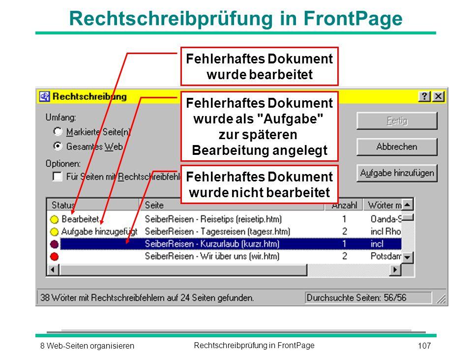 1078 Web-Seiten organisierenRechtschreibprüfung in FrontPage Fehlerhaftes Dokument wurde bearbeitet Fehlerhaftes Dokument wurde als Aufgabe zur späteren Bearbeitung angelegt Fehlerhaftes Dokument wurde nicht bearbeitet