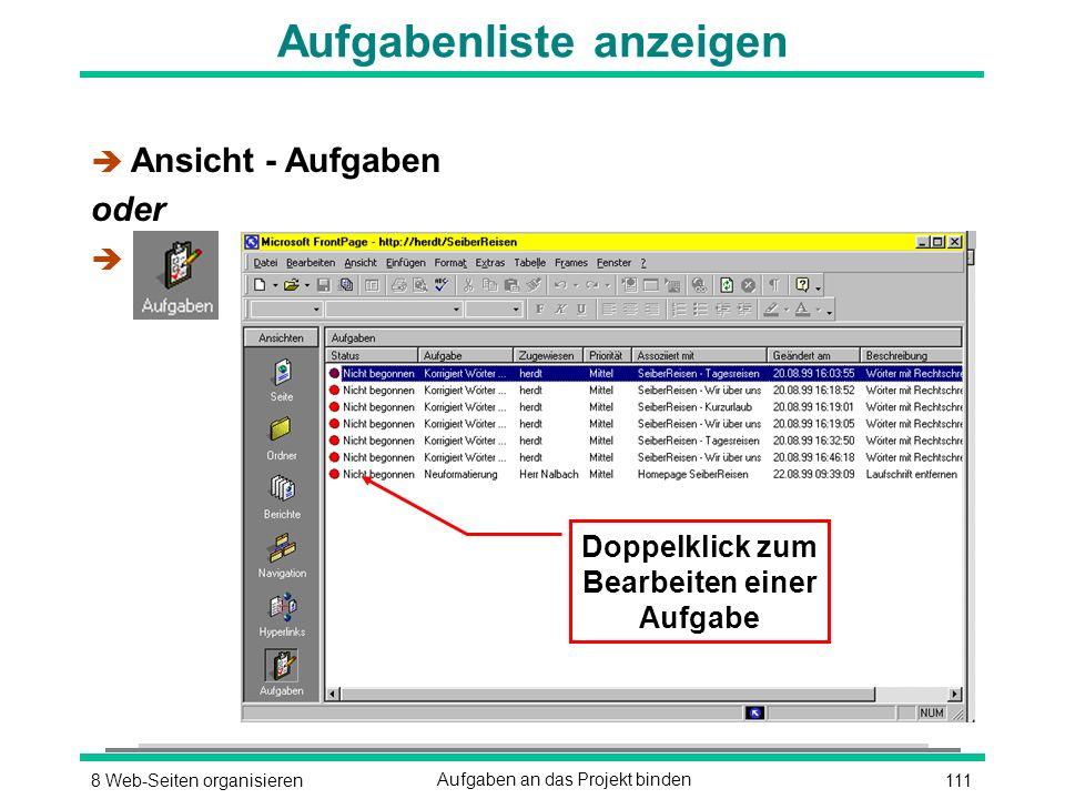 1118 Web-Seiten organisierenAufgaben an das Projekt binden Aufgabenliste anzeigen è Ansicht - Aufgaben oder è Doppelklick zum Bearbeiten einer Aufgabe
