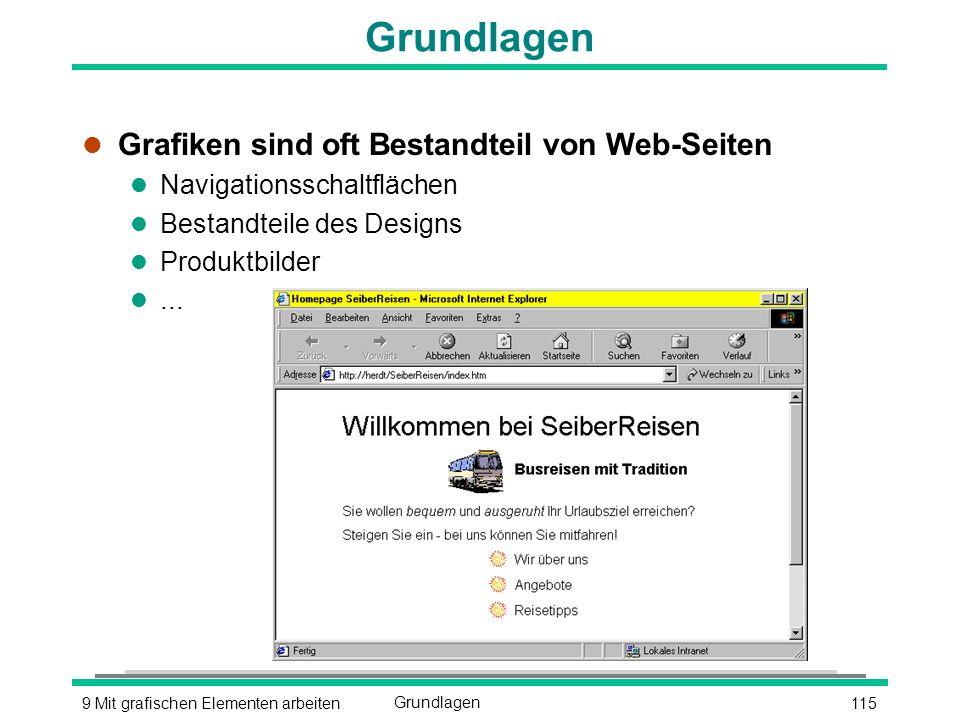 1159 Mit grafischen Elementen arbeitenGrundlagen l Grafiken sind oft Bestandteil von Web-Seiten l Navigationsschaltflächen l Bestandteile des Designs l Produktbilder l...