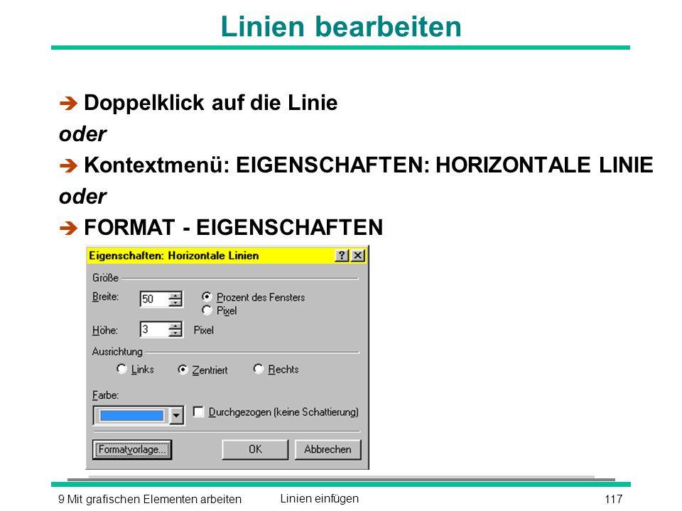 1179 Mit grafischen Elementen arbeitenLinien einfügen Linien bearbeiten è Doppelklick auf die Linie oder è Kontextmenü: EIGENSCHAFTEN: HORIZONTALE LINIE oder è FORMAT - EIGENSCHAFTEN