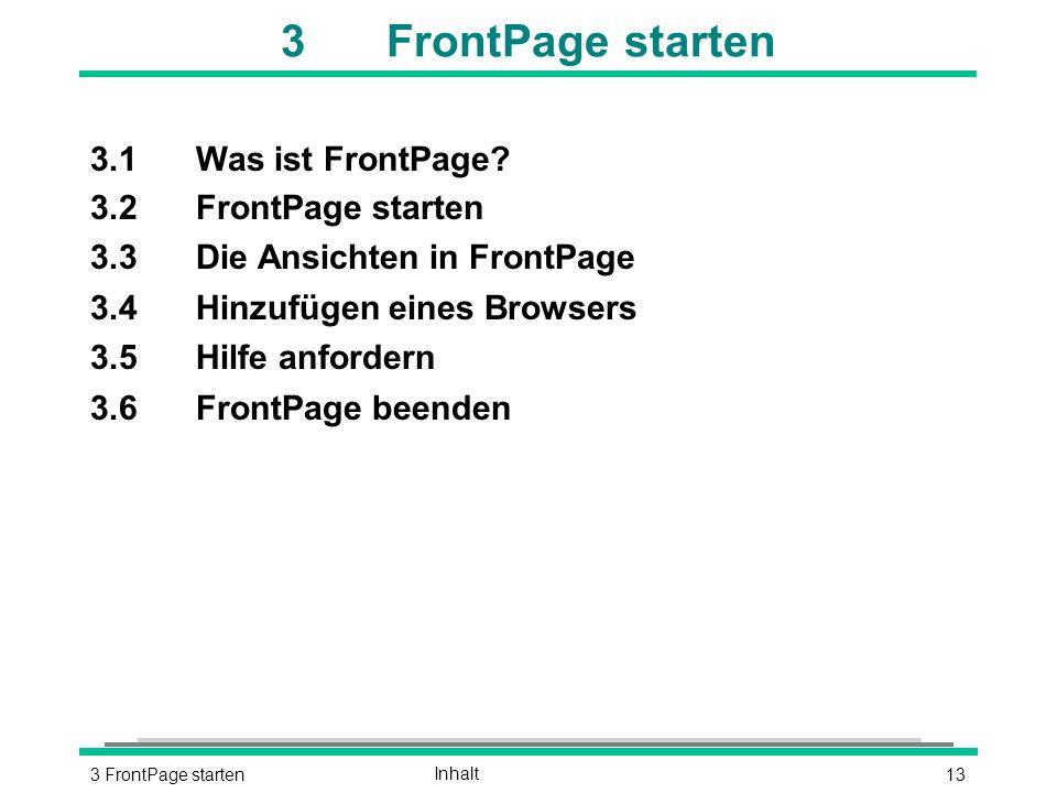 133 FrontPage startenInhalt 3FrontPage starten 3.1Was ist FrontPage.