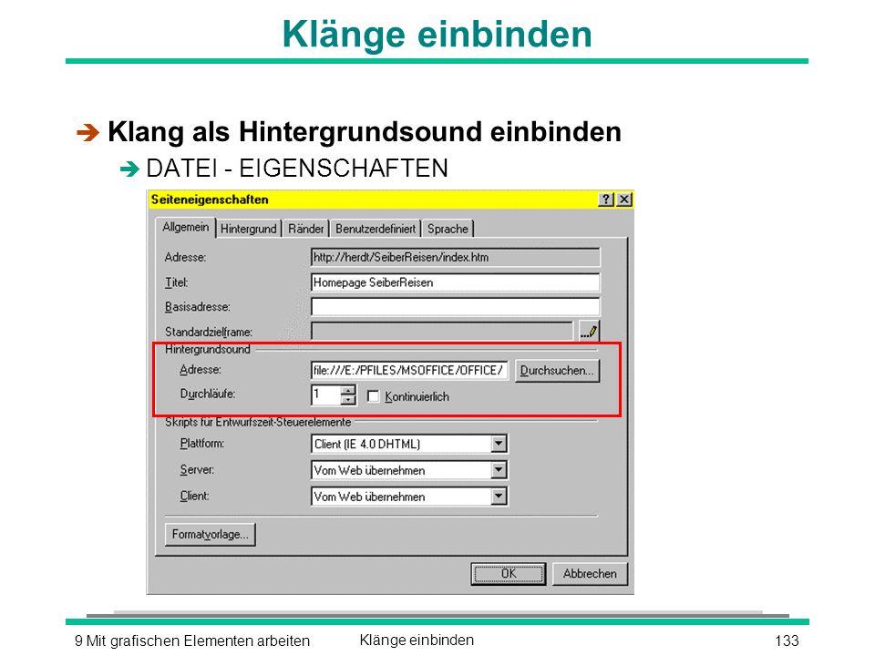 1339 Mit grafischen Elementen arbeitenKlänge einbinden è Klang als Hintergrundsound einbinden è DATEI - EIGENSCHAFTEN