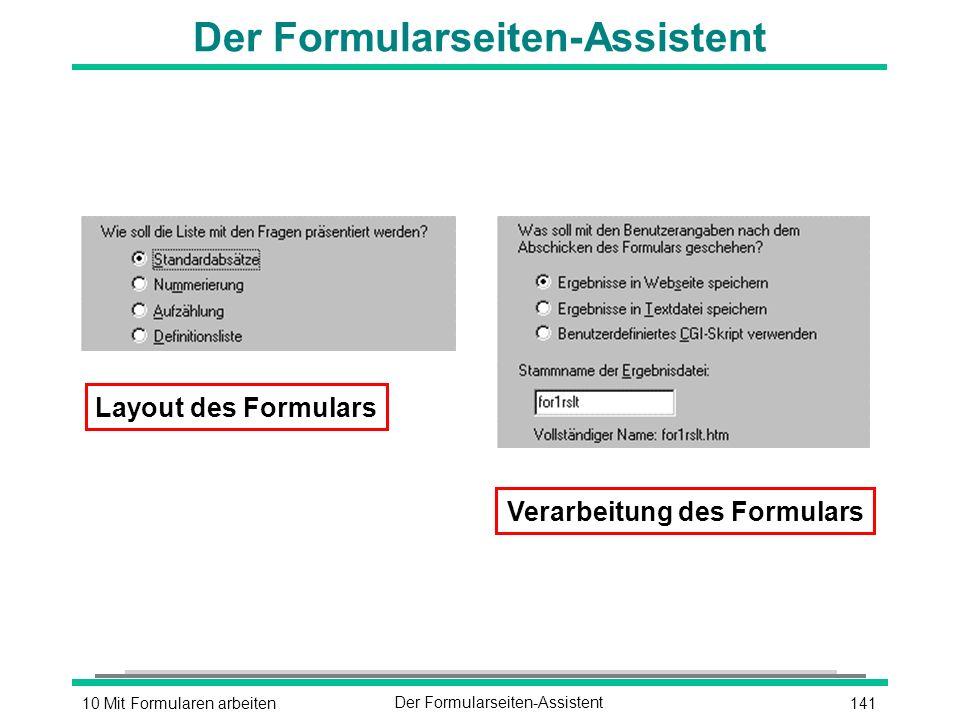 14110 Mit Formularen arbeitenDer Formularseiten-Assistent Layout des Formulars Verarbeitung des Formulars