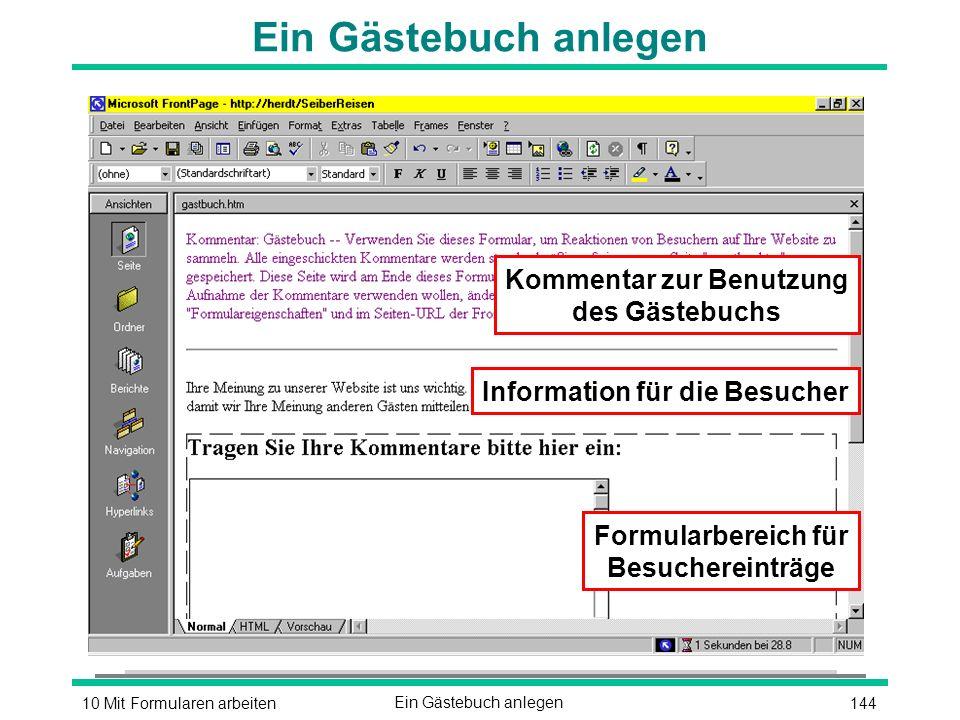 14410 Mit Formularen arbeitenEin Gästebuch anlegen Kommentar zur Benutzung des Gästebuchs Information für die Besucher Formularbereich für Besuchereinträge