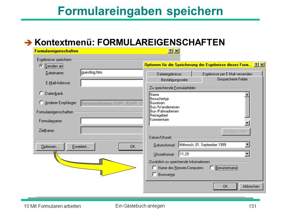 15110 Mit Formularen arbeitenEin Gästebuch anlegen è Kontextmenü: FORMULAREIGENSCHAFTEN Formulareingaben speichern