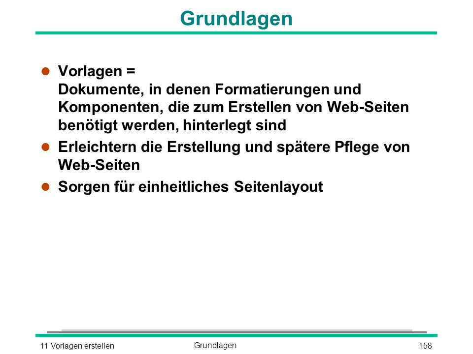 15811 Vorlagen erstellenGrundlagen l Vorlagen = Dokumente, in denen Formatierungen und Komponenten, die zum Erstellen von Web-Seiten benötigt werden, hinterlegt sind l Erleichtern die Erstellung und spätere Pflege von Web-Seiten l Sorgen für einheitliches Seitenlayout