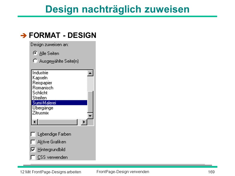 16912 Mit FrontPage-Designs arbeitenFrontPage-Design verwenden Design nachträglich zuweisen è FORMAT - DESIGN