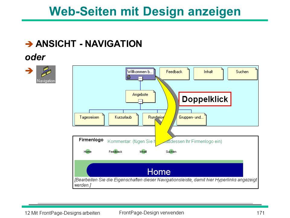 17112 Mit FrontPage-Designs arbeitenFrontPage-Design verwenden Web-Seiten mit Design anzeigen è ANSICHT - NAVIGATION oder è Doppelklick