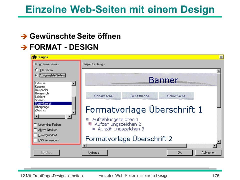 17612 Mit FrontPage-Designs arbeitenEinzelne Web-Seiten mit einem Design è Gewünschte Seite öffnen è FORMAT - DESIGN