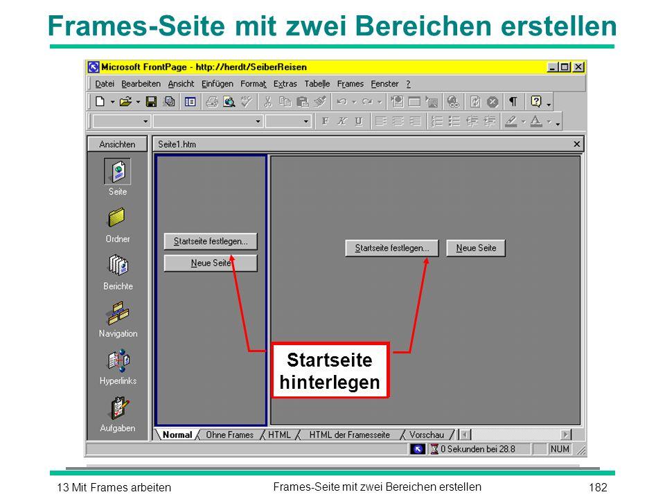 18213 Mit Frames arbeitenFrames-Seite mit zwei Bereichen erstellen Inhaltsseite hinterlegen Startseite hinterlegen