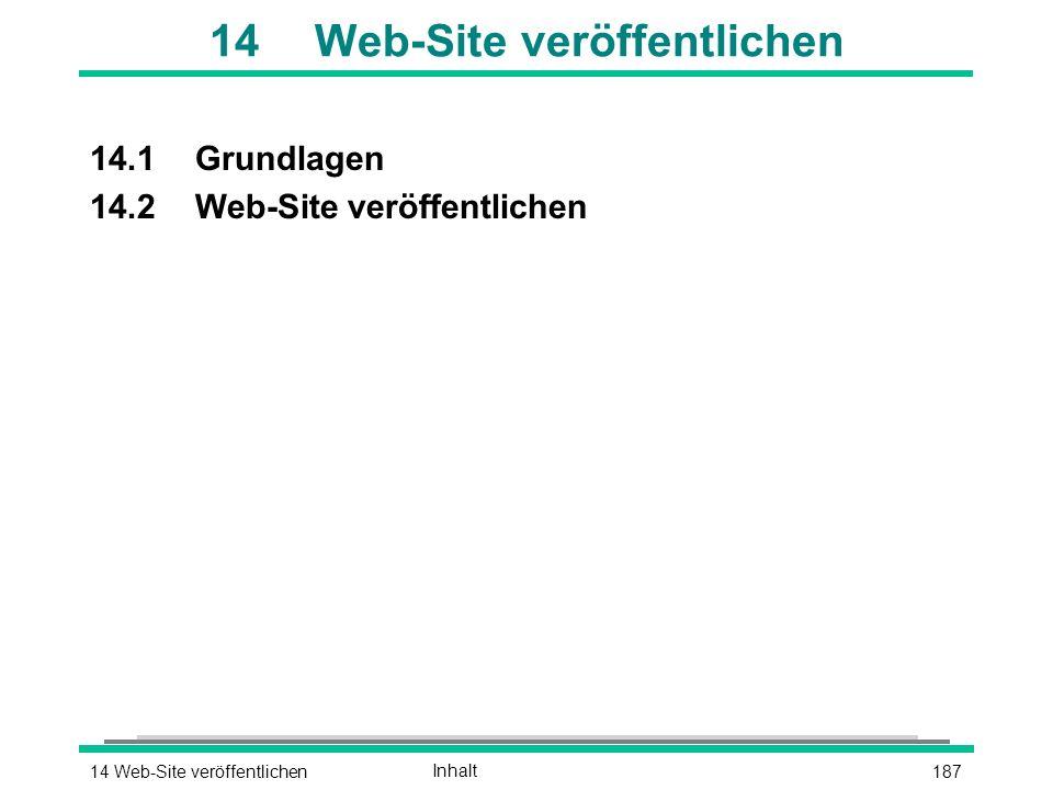 18714 Web-Site veröffentlichenInhalt 14Web-Site veröffentlichen 14.1Grundlagen 14.2Web-Site veröffentlichen