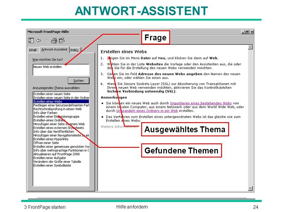 243 FrontPage startenHilfe anfordern ANTWORT-ASSISTENT Frage Gefundene Themen Ausgewähltes Thema