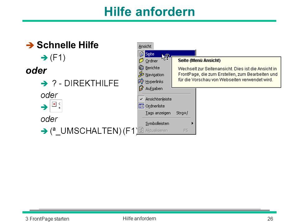 263 FrontPage startenHilfe anfordern è Schnelle Hilfe  (F1) oder è .