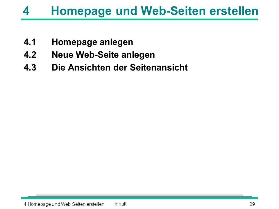 294 Homepage und Web-Seiten erstellenInhalt 4Homepage und Web-Seiten erstellen 4.1Homepage anlegen 4.2Neue Web-Seite anlegen 4.3Die Ansichten der Seitenansicht