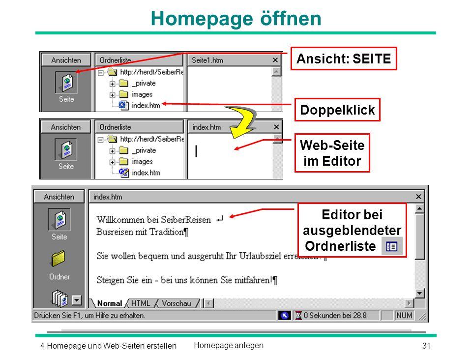 314 Homepage und Web-Seiten erstellenHomepage anlegen Homepage öffnen Web-Seite im Editor Ansicht: SEITE Doppelklick Editor bei ausgeblendeter Ordnerliste