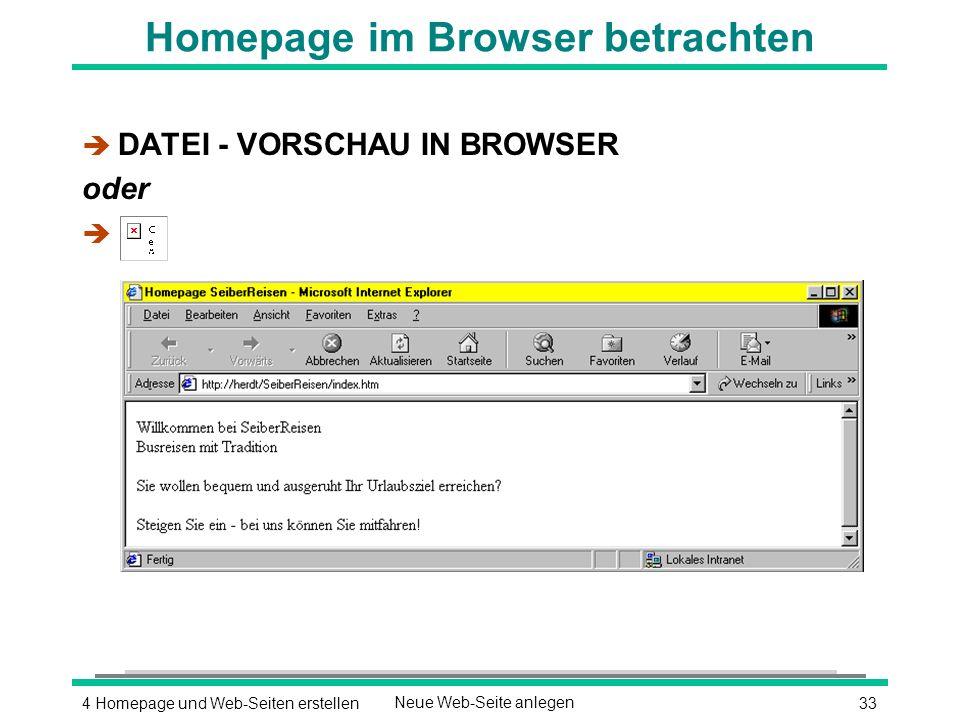 334 Homepage und Web-Seiten erstellenNeue Web-Seite anlegen Homepage im Browser betrachten è DATEI - VORSCHAU IN BROWSER oder è
