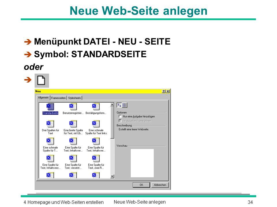 344 Homepage und Web-Seiten erstellenNeue Web-Seite anlegen è Menüpunkt DATEI - NEU - SEITE è Symbol: STANDARDSEITE oder è