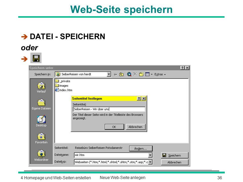 364 Homepage und Web-Seiten erstellenNeue Web-Seite anlegen Web-Seite speichern è DATEI - SPEICHERN oder è