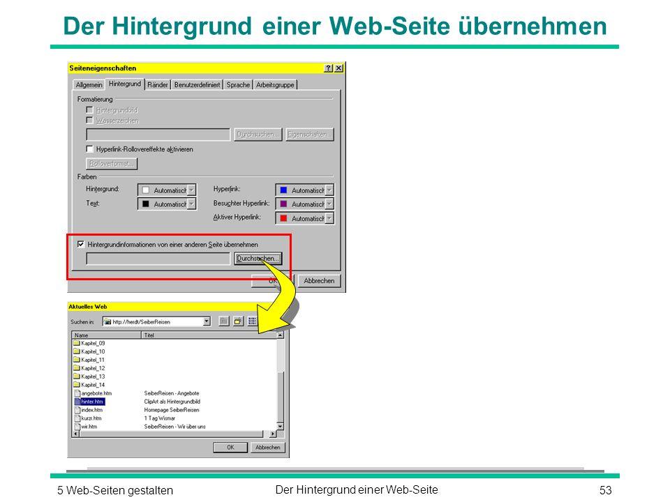 535 Web-Seiten gestaltenDer Hintergrund einer Web-Seite Der Hintergrund einer Web-Seite übernehmen