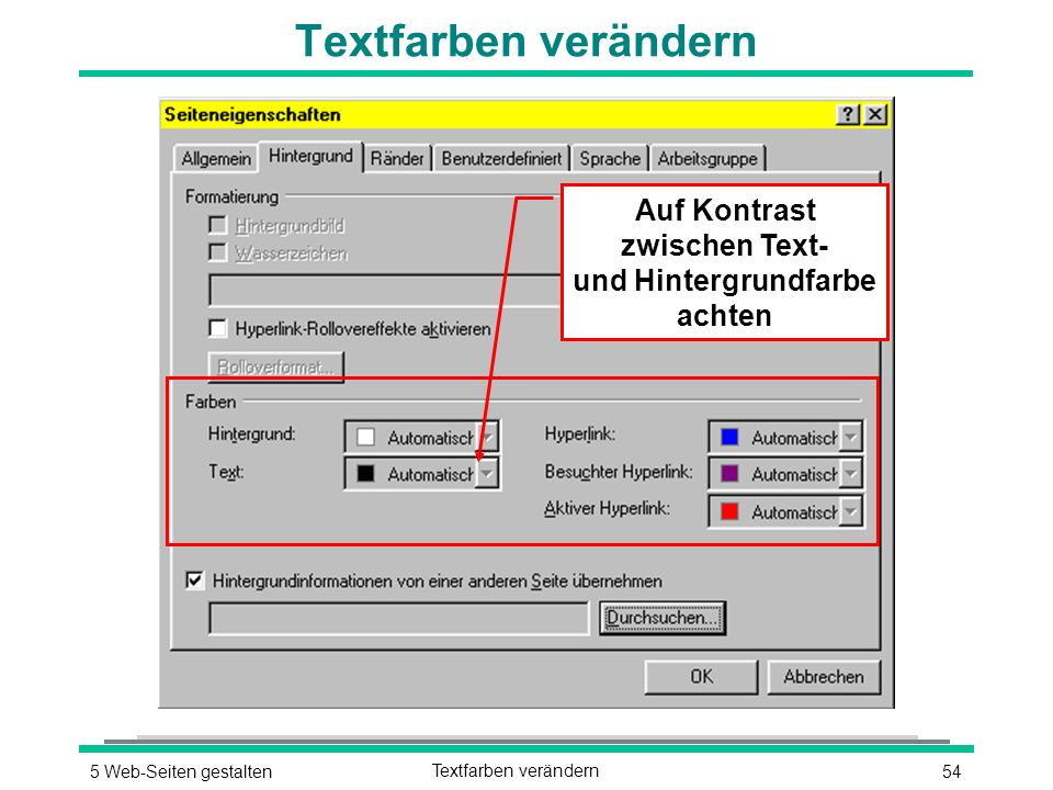 545 Web-Seiten gestaltenTextfarben verändern Auf Kontrast zwischen Text- und Hintergrundfarbe achten