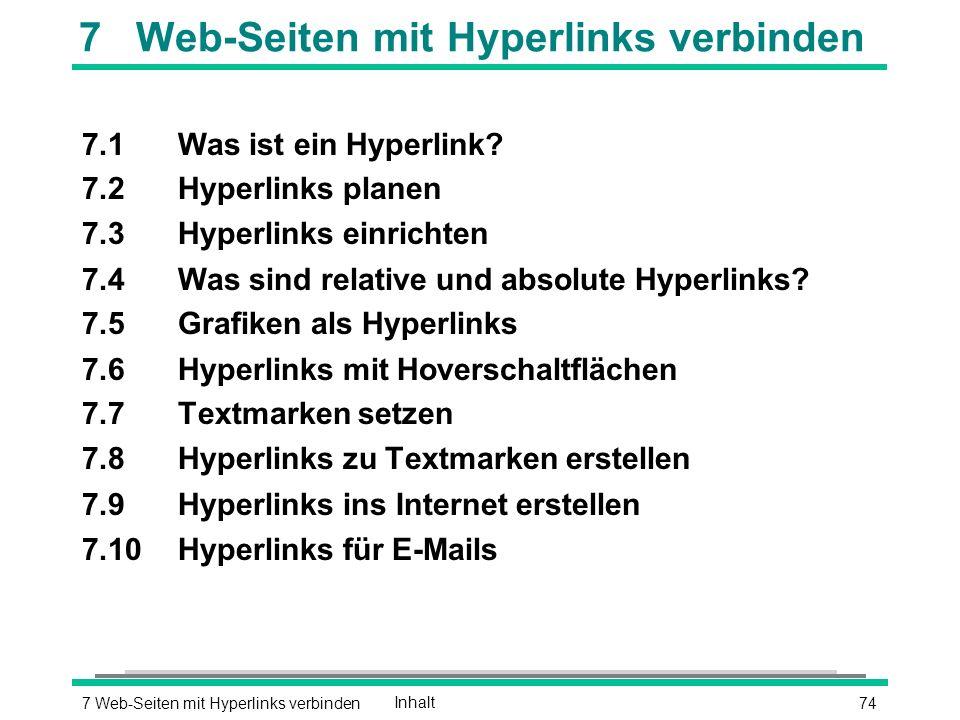747 Web-Seiten mit Hyperlinks verbindenInhalt 7 Web-Seiten mit Hyperlinks verbinden 7.1Was ist ein Hyperlink.