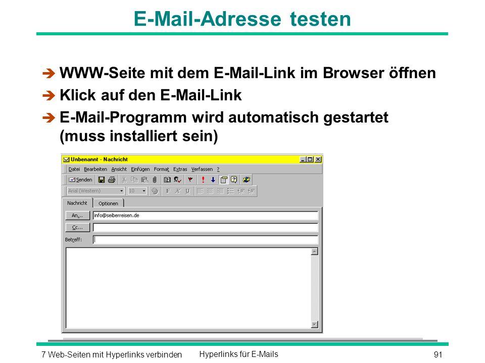 917 Web-Seiten mit Hyperlinks verbindenHyperlinks für E-Mails E-Mail-Adresse testen è WWW-Seite mit dem E-Mail-Link im Browser öffnen è Klick auf den E-Mail-Link è E-Mail-Programm wird automatisch gestartet (muss installiert sein)