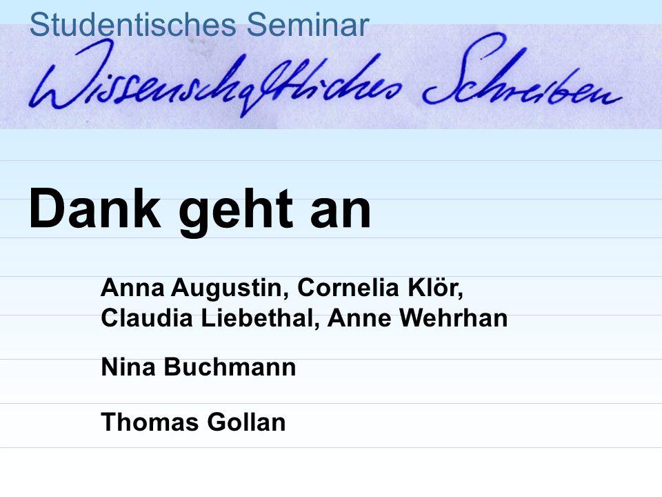 Dank geht an Anna Augustin, Cornelia Klör, Claudia Liebethal, Anne Wehrhan Nina Buchmann Thomas Gollan