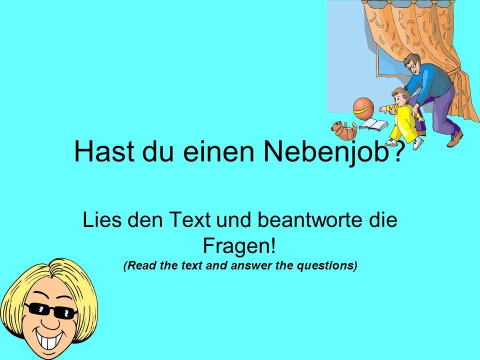 Hast du einen Nebenjob.Lies den Text und beantworte die Fragen.