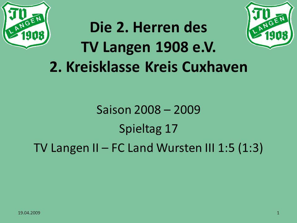 22 TV Langen II – FC Land Wursten III 1:5 (1:3) 19.04.2009