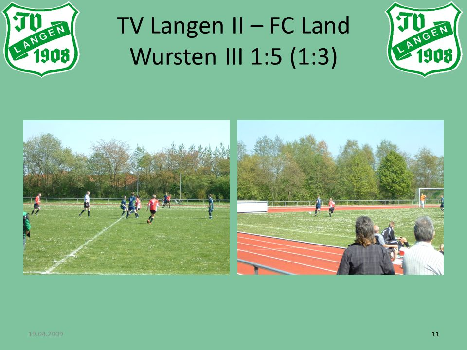 19.04.200911 TV Langen II – FC Land Wursten III 1:5 (1:3)