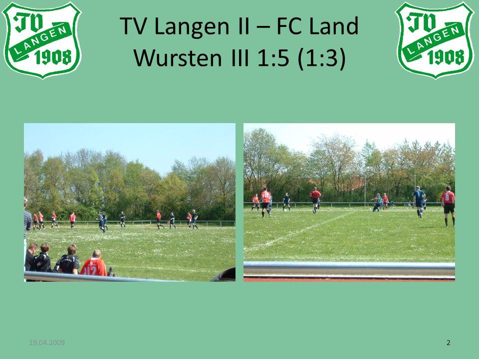 33 TV Langen II – FC Land Wursten III 1:5 (1:3)