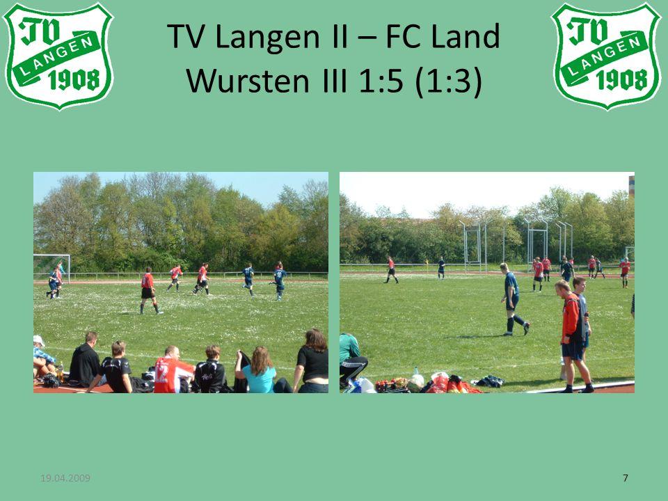 19.04.200977 TV Langen II – FC Land Wursten III 1:5 (1:3)