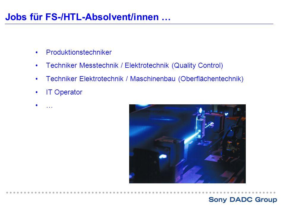 Jobs für FS-/HTL-Absolvent/innen … Produktionstechniker Techniker Messtechnik / Elektrotechnik (Quality Control) Techniker Elektrotechnik / Maschinenbau (Oberflächentechnik) IT Operator …