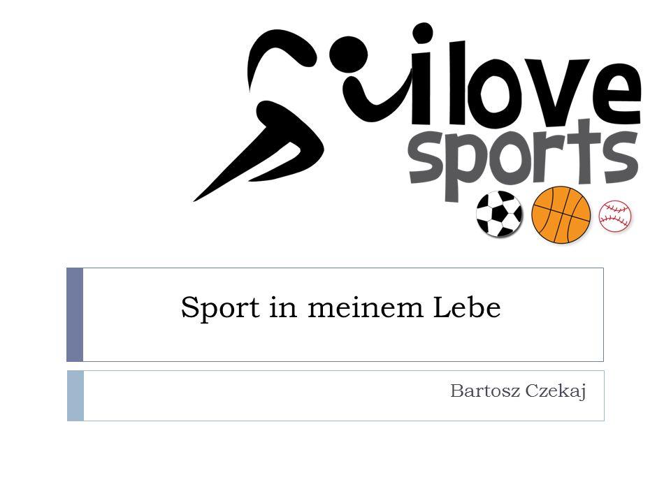 Sport in meinem Lebe Bartosz Czekaj