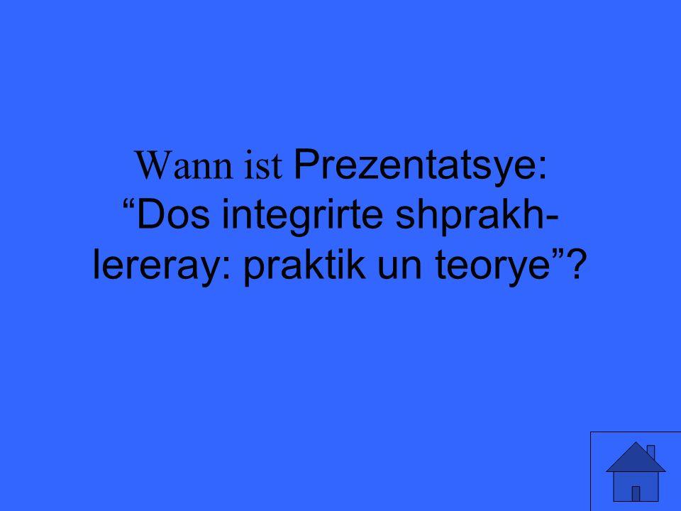 Wann ist Prezentatsye: Dos integrirte shprakh- lereray: praktik un teorye ?