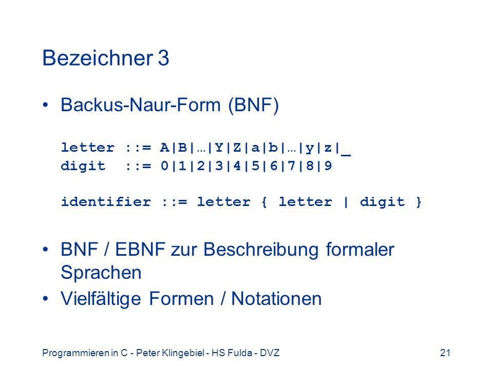 Programmieren in C - Peter Klingebiel - HS Fulda - DVZ22 Bezeichner 4
