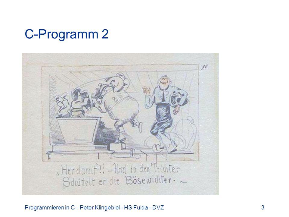 Programmieren in C - Peter Klingebiel - HS Fulda - DVZ4 C-Programm 3
