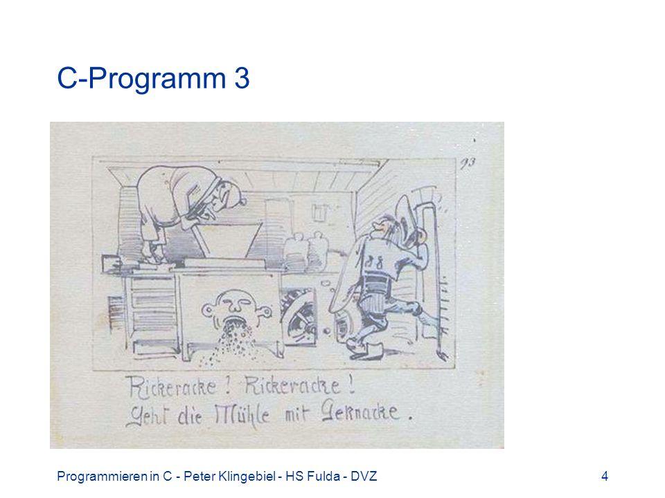 Programmieren in C - Peter Klingebiel - HS Fulda - DVZ5 C-Programm 4