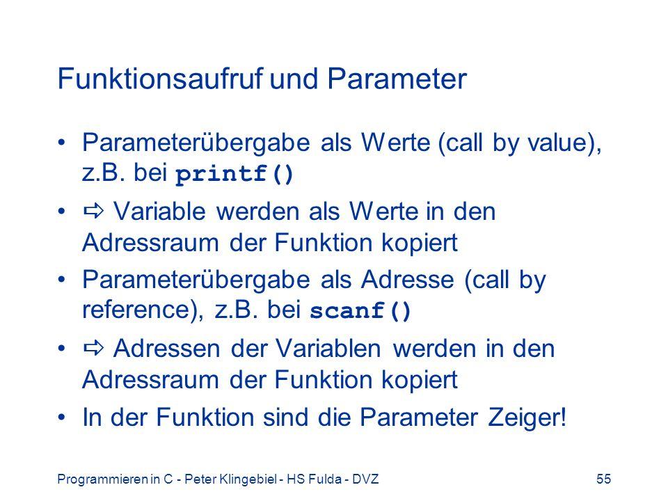 Programmieren in C - Peter Klingebiel - HS Fulda - DVZ56 Call by value 1 Beispiel: Funktionsaufruf cbv