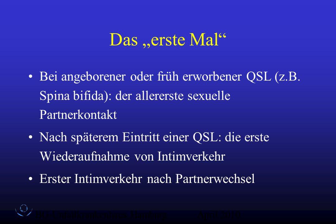 """BG-Unfallkrankenhaus Hamburg QZ-Sex April 2010 Das """"erste Mal"""" Bei angeborener oder früh erworbener QSL (z.B. Spina bifida): der allererste sexuelle P"""
