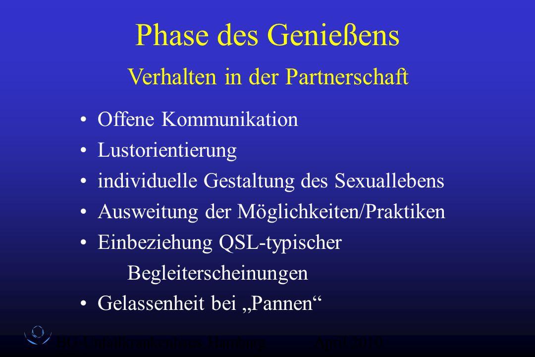 BG-Unfallkrankenhaus Hamburg QZ-Sex April 2010 Phase des Genießens Offene Kommunikation Lustorientierung individuelle Gestaltung des Sexuallebens Ausw