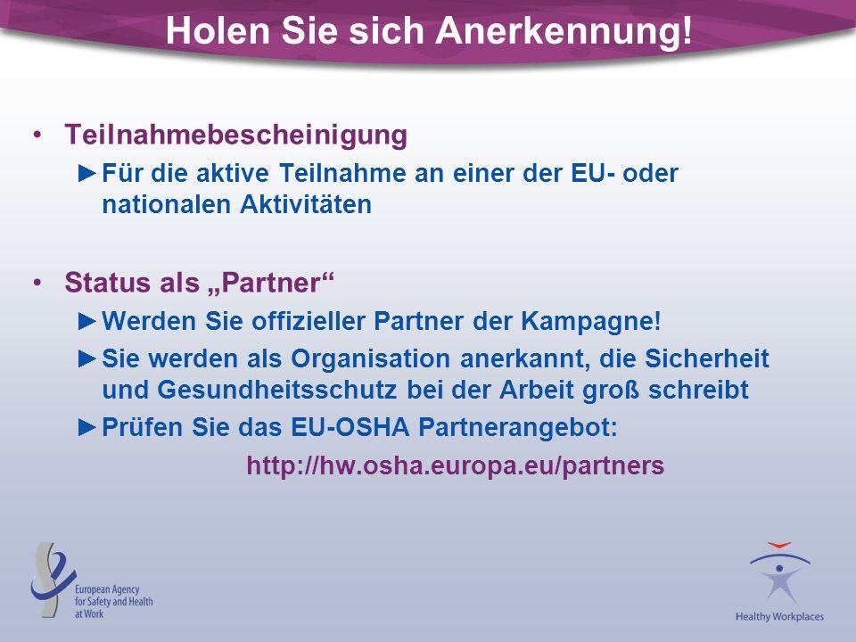"""Holen Sie sich Anerkennung! Teilnahmebescheinigung ►Für die aktive Teilnahme an einer der EU- oder nationalen Aktivitäten Status als """"Partner"""" ►Werden"""