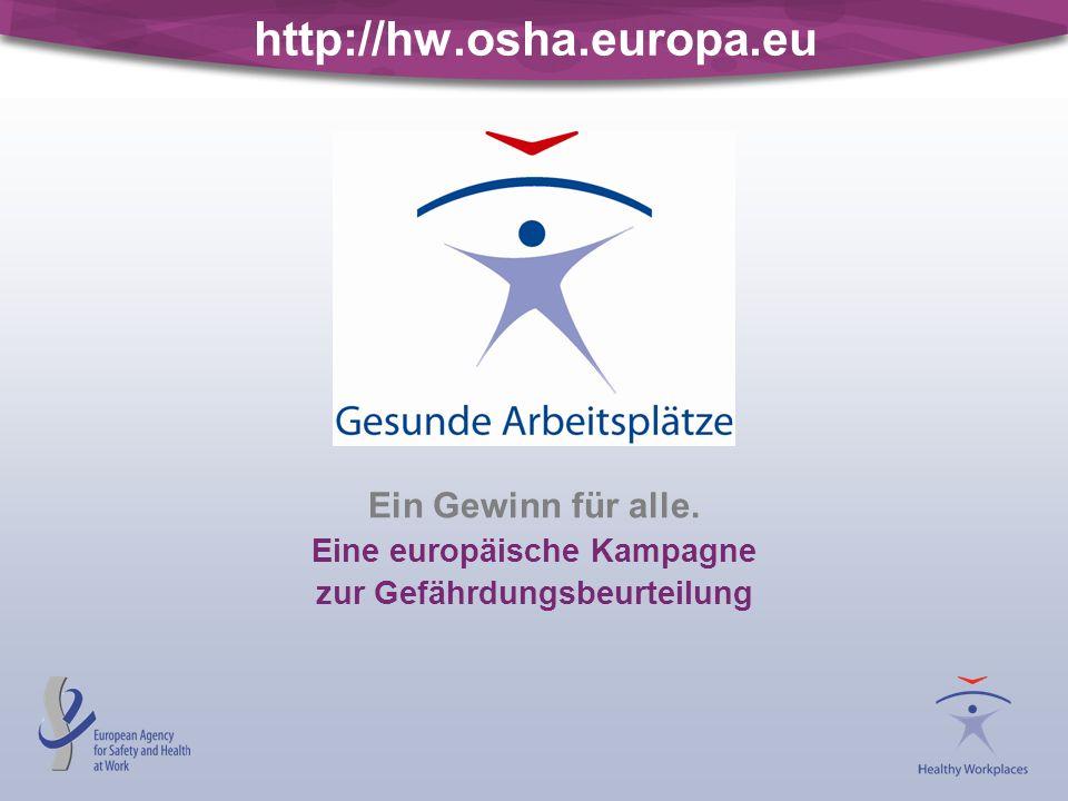 http://hw.osha.europa.eu Ein Gewinn für alle. Eine europäische Kampagne zur Gefährdungsbeurteilung