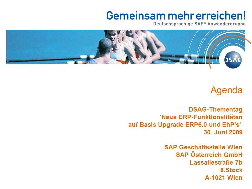 Agenda DSAG-Thementag Neue ERP-Funktionalitäten auf Basis Upgrade ERP6.0 und EhP s 30.