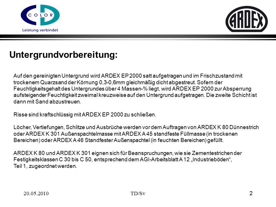 TD/Sv 2 Untergrundvorbereitung: Auf den gereinigten Untergrund wird ARDEX EP 2000 satt aufgetragen und im Frischzustand mit trockenem Quarzsand der Körnung 0,3-0,6mm gleichmäßig dicht abgestreut.